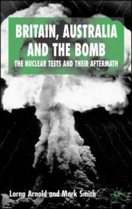 britain__australia_and_the_bomb__the_nuclear_tests_and_their_aftermath__2nd_edition